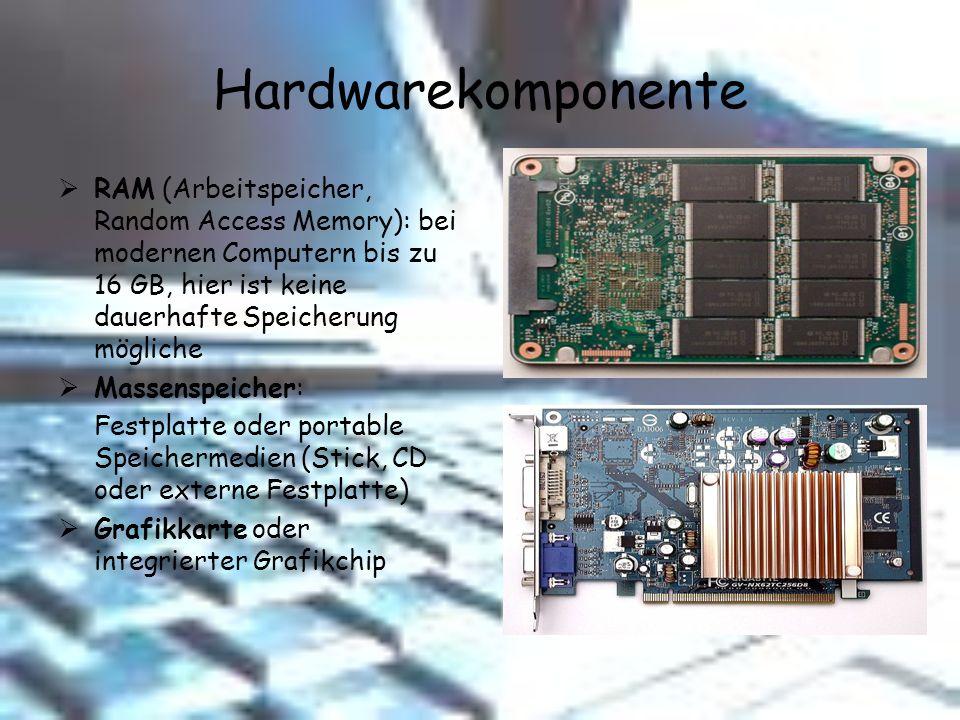 Hardwarekomponente RAM (Arbeitspeicher, Random Access Memory): bei modernen Computern bis zu 16 GB, hier ist keine dauerhafte Speicherung mögliche.