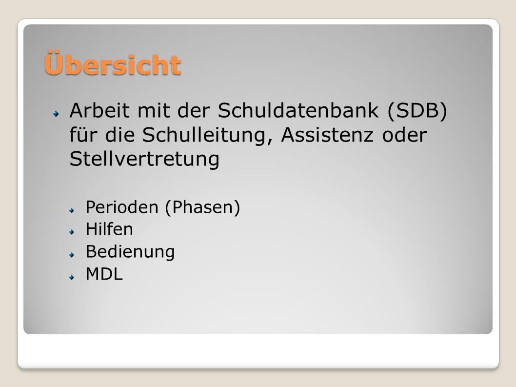 Übersicht Arbeit mit der Schuldatenbank (SDB) für die Schulleitung, Assistenz oder Stellvertretung.
