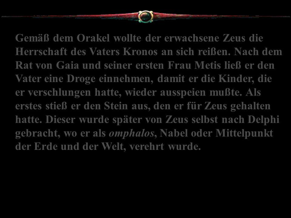 Gemäß dem Orakel wollte der erwachsene Zeus die Herrschaft des Vaters Kronos an sich reißen.