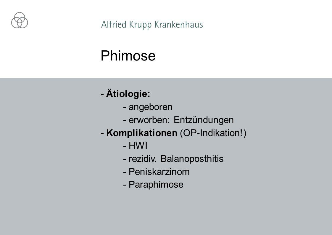 Phimose - Ätiologie: - angeboren - erworben: Entzündungen