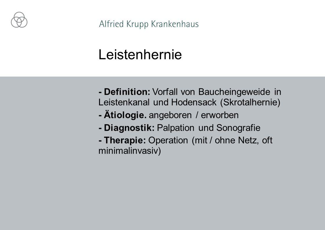 Leistenhernie - Definition: Vorfall von Baucheingeweide in Leistenkanal und Hodensack (Skrotalhernie)