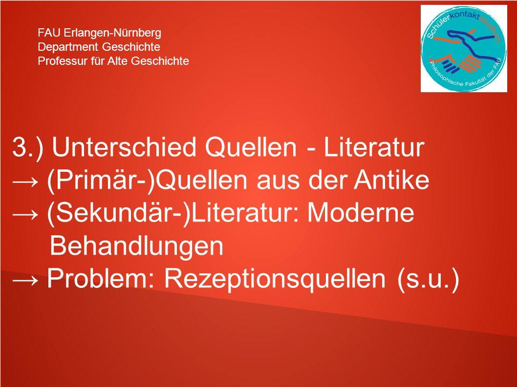 3.) Unterschied Quellen - Literatur → (Primär-)Quellen aus der Antike