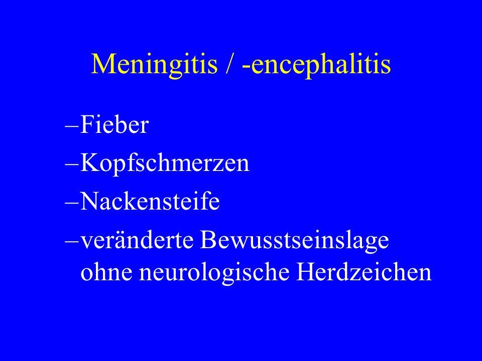 Meningitis / -encephalitis