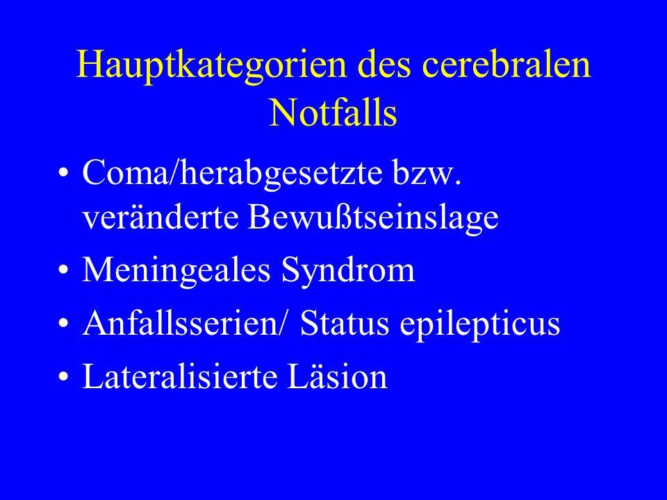 Hauptkategorien des cerebralen Notfalls