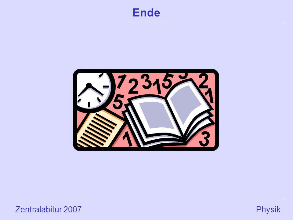 Ende Zentralabitur 2007 Physik.