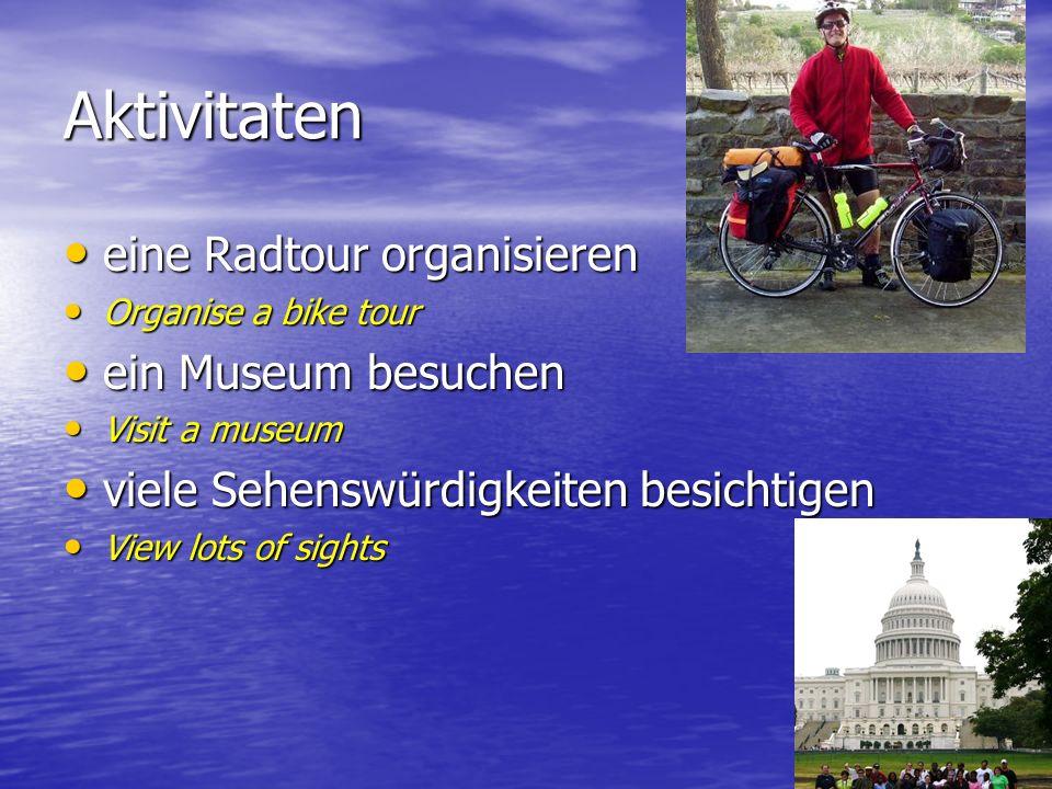 Aktivitaten eine Radtour organisieren ein Museum besuchen