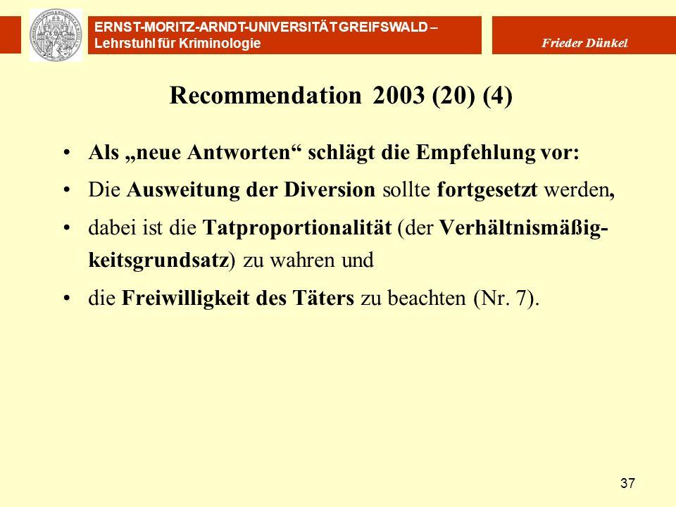 """Recommendation 2003 (20) (4) Als """"neue Antworten schlägt die Empfehlung vor: Die Ausweitung der Diversion sollte fortgesetzt werden,"""