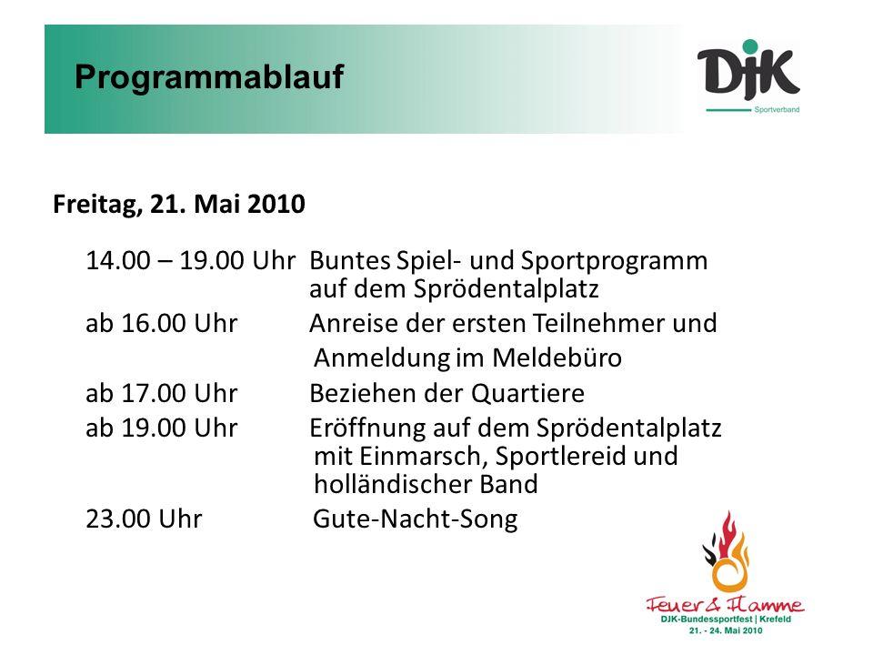 Programmablauf Freitag, 21. Mai 2010 14.00 – 19.00 Uhr Buntes Spiel- und Sportprogramm auf dem Sprödentalplatz.