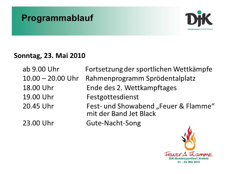 Programmablauf Sonntag, 23. Mai 2010 ab 9.00 Uhr Fortsetzung der sportlichen Wettkämpfe.