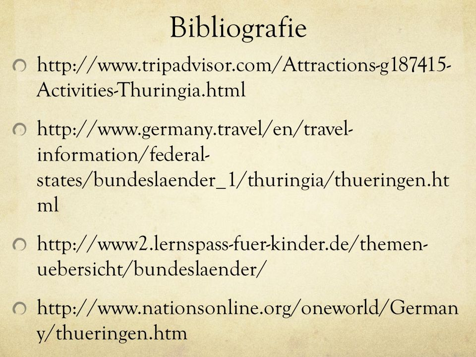 Bibliografie http://www.tripadvisor.com/Attractions-g187415- Activities-Thuringia.html.