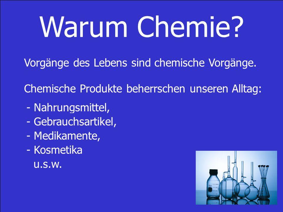 Warum Chemie Vorgänge des Lebens sind chemische Vorgänge.