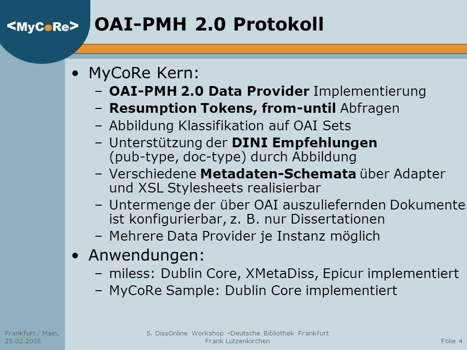 OAI-PMH 2.0 Protokoll MyCoRe Kern: Anwendungen: