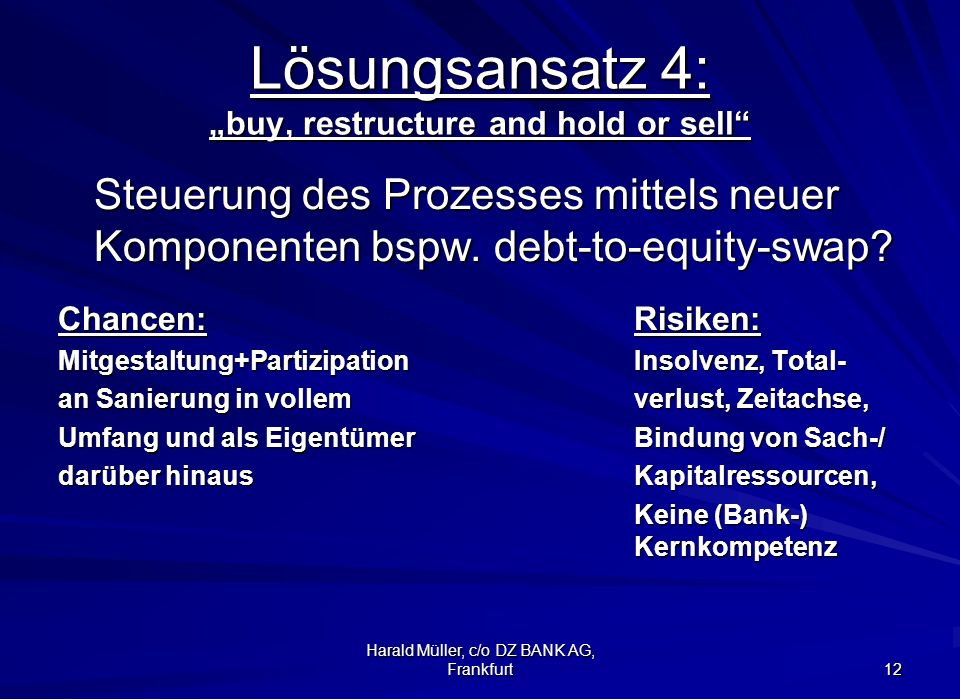 "Lösungsansatz 4: ""buy, restructure and hold or sell"