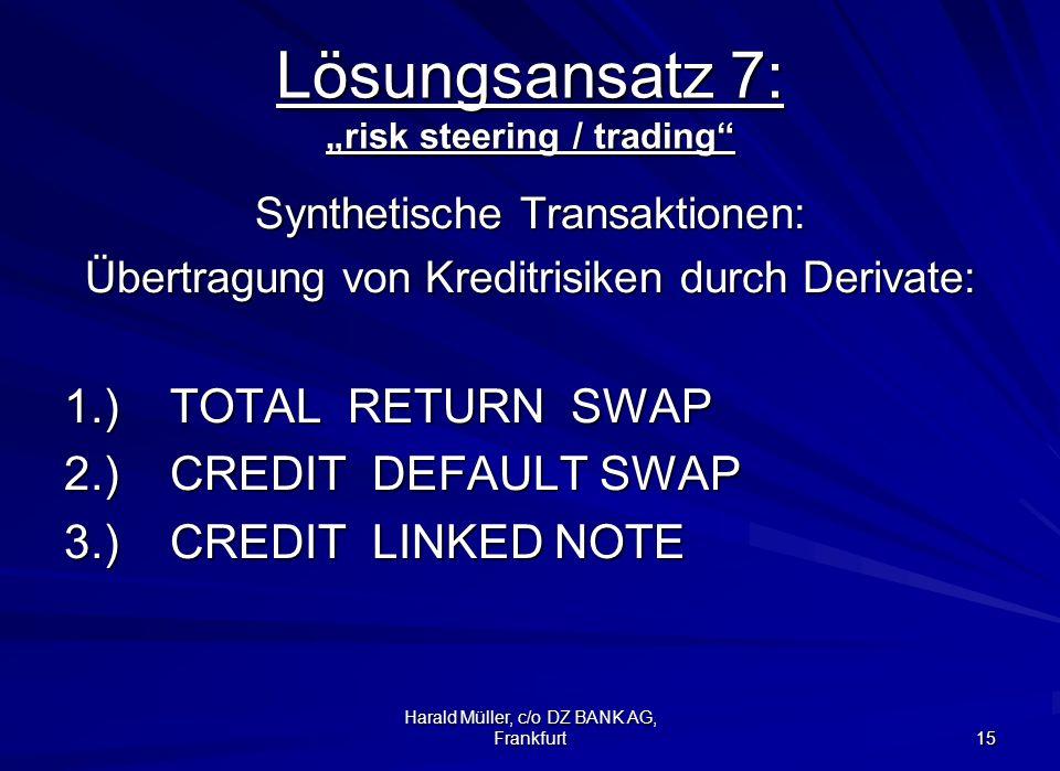 """Lösungsansatz 7: """"risk steering / trading"""