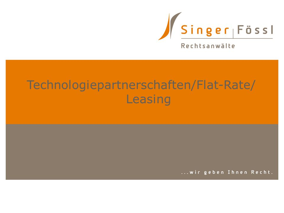 Technologiepartnerschaften/Flat-Rate/ Leasing