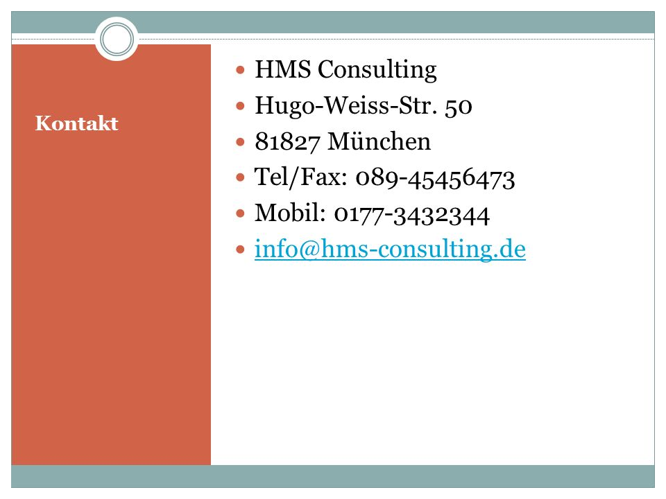 HMS Consulting Hugo-Weiss-Str. 50 81827 München Tel/Fax: 089-45456473