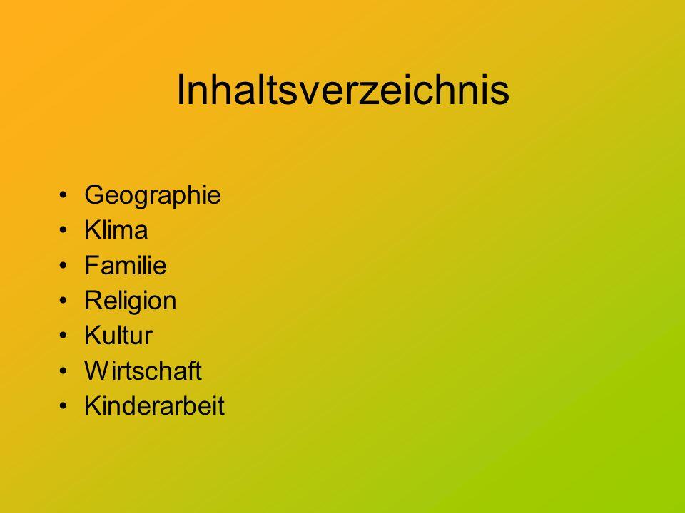 Inhaltsverzeichnis Geographie Klima Familie Religion Kultur Wirtschaft