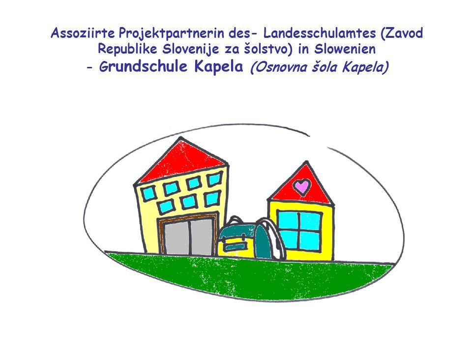 Assoziirte Projektpartnerin des- Landesschulamtes (Zavod Republike Slovenije za šolstvo) in Slowenien - Grundschule Kapela (Osnovna šola Kapela)