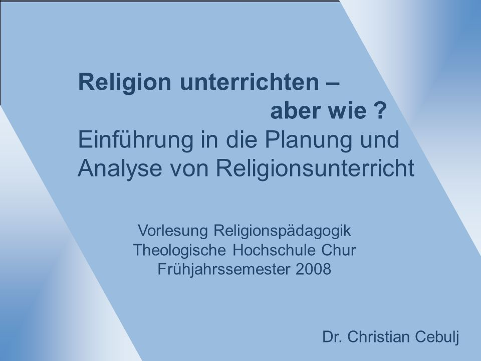 Religion unterrichten – aber wie Einführung in die Planung und