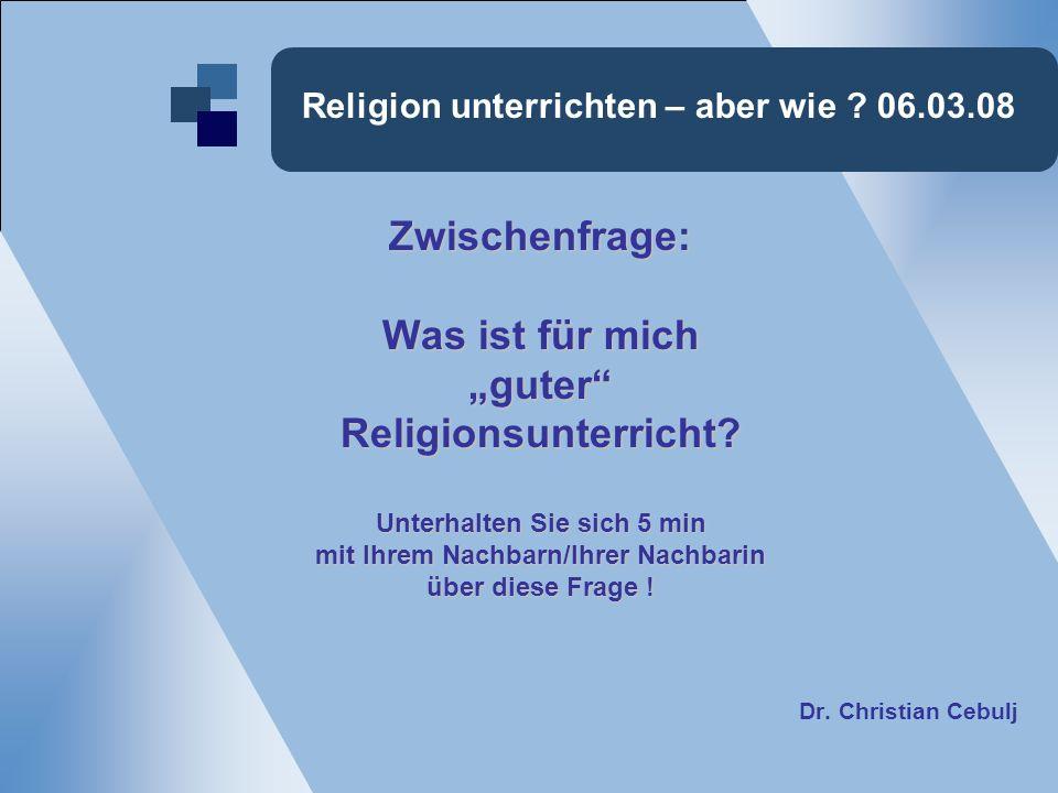 Religion unterrichten – aber wie 06.03.08