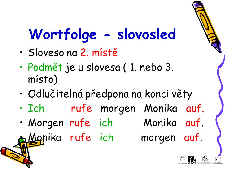 Wortfolge - slovosled Sloveso na 2. místě