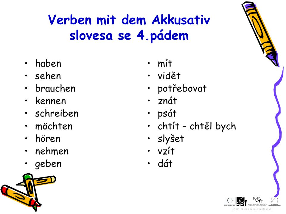 Verben mit dem Akkusativ slovesa se 4.pádem