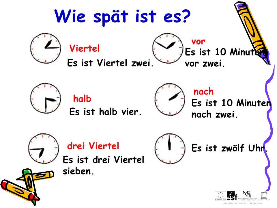 Wie spät ist es vor Viertel Es ist 10 Minuten vor zwei.