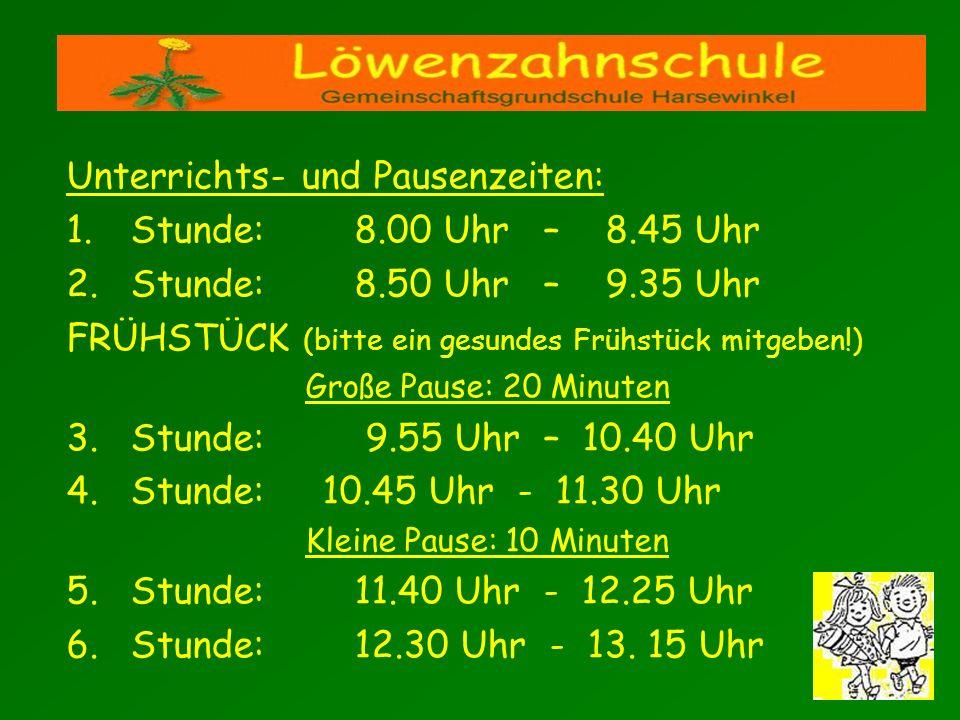 Unterrichts- und Pausenzeiten: Stunde: 8.00 Uhr – 8.45 Uhr