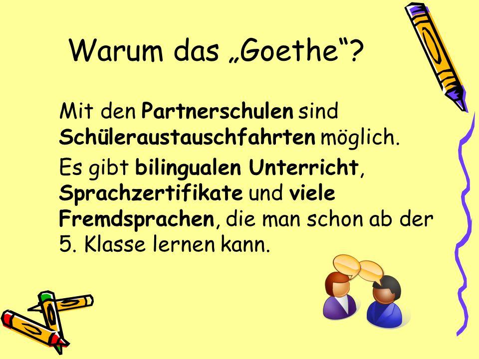 """Warum das """"Goethe Mit den Partnerschulen sind Schüleraustauschfahrten möglich."""
