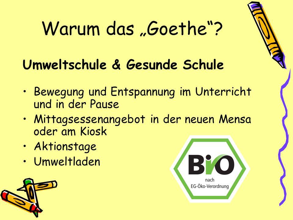 "Warum das ""Goethe Umweltschule & Gesunde Schule"