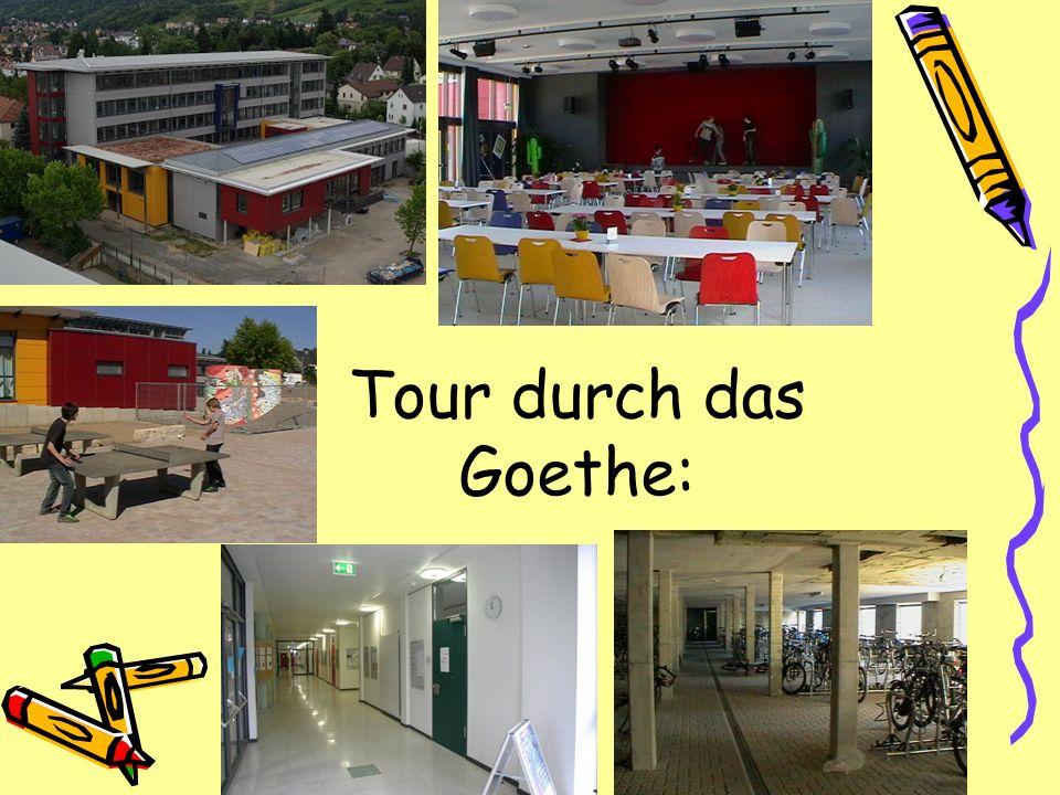 Tour durch das Goethe: