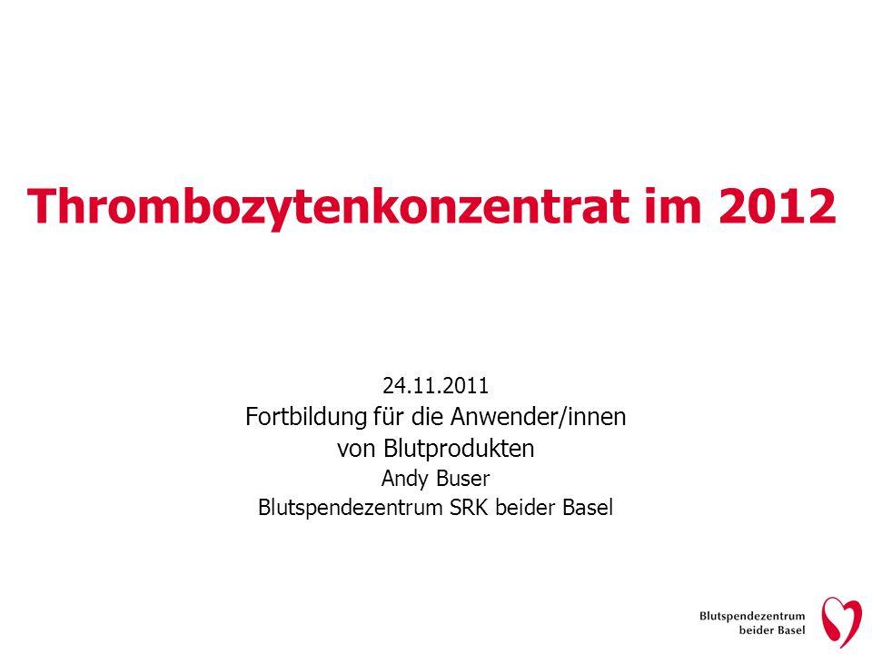 Thrombozytenkonzentrat im 2012