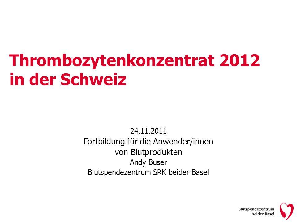 Thrombozytenkonzentrat 2012 in der Schweiz