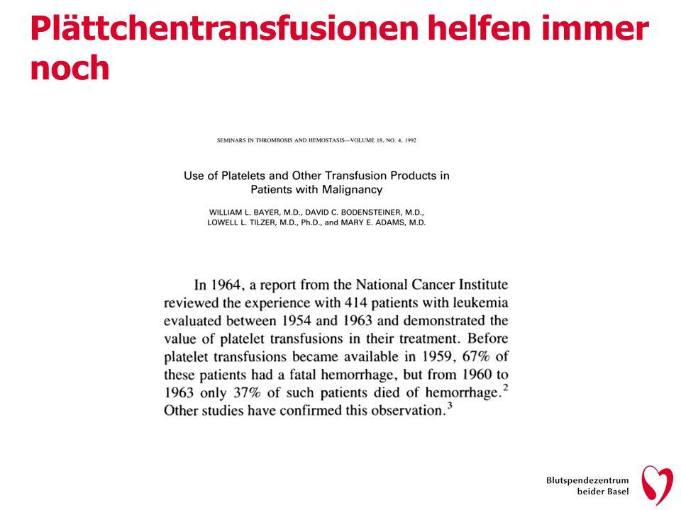 Plättchentransfusionen helfen immer noch