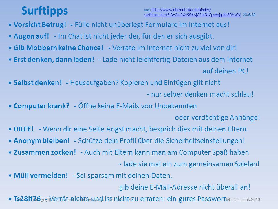 Surftipps aus: http://www.internet-abc.de/kinder/ surftipps.php SID=2mBOv9G6AjCEteNtCpvAyjqzkh8QVsQY 23.6.13.
