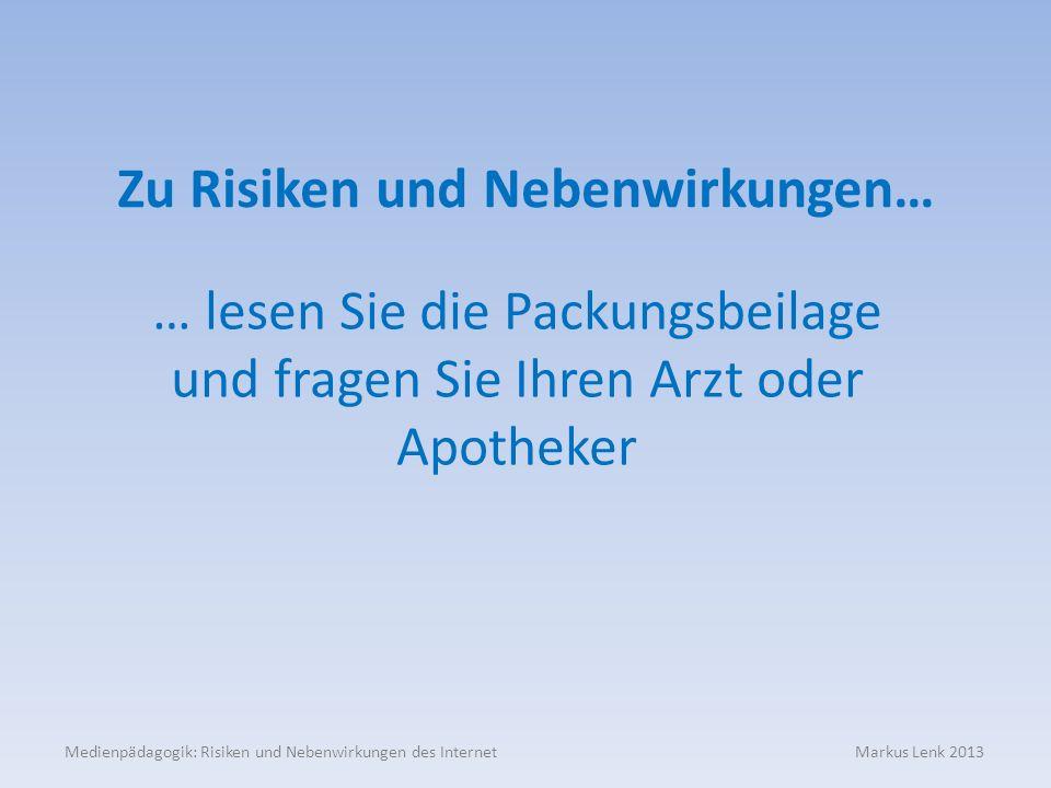 Zu Risiken und Nebenwirkungen…