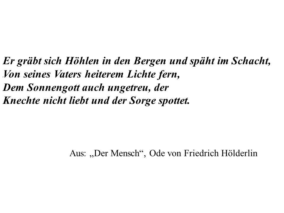 """Aus: """"Der Mensch , Ode von Friedrich Hölderlin"""