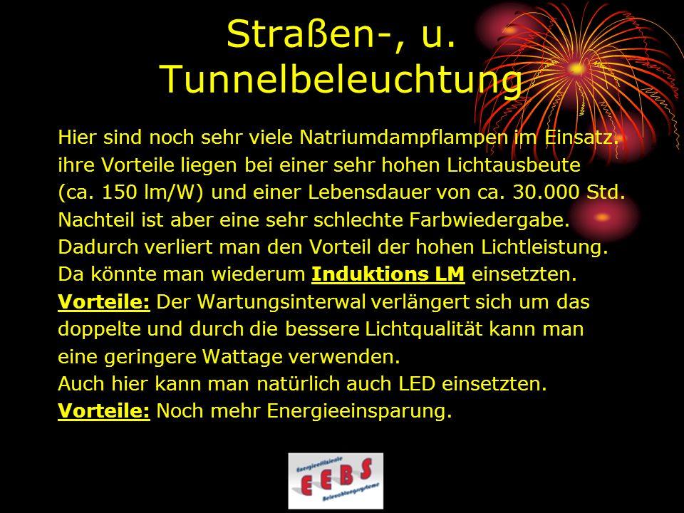 Straßen-, u. Tunnelbeleuchtung