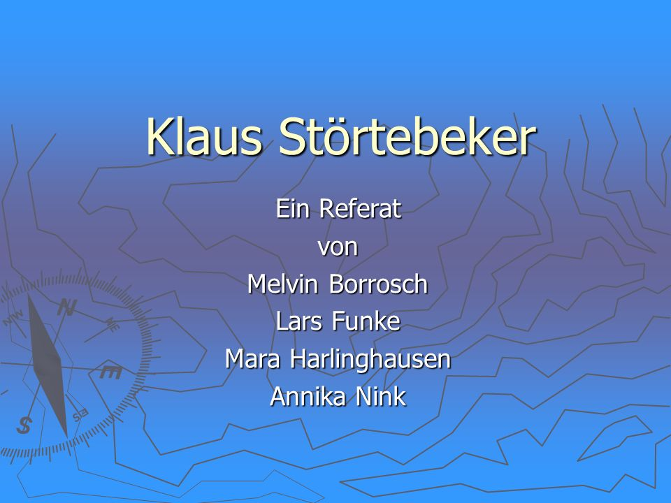 Klaus Störtebeker Ein Referat von Melvin Borrosch Lars Funke