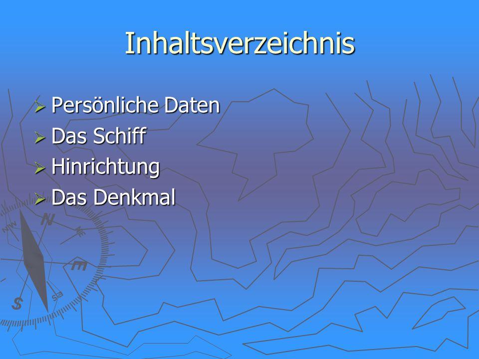 Inhaltsverzeichnis Persönliche Daten Das Schiff Hinrichtung