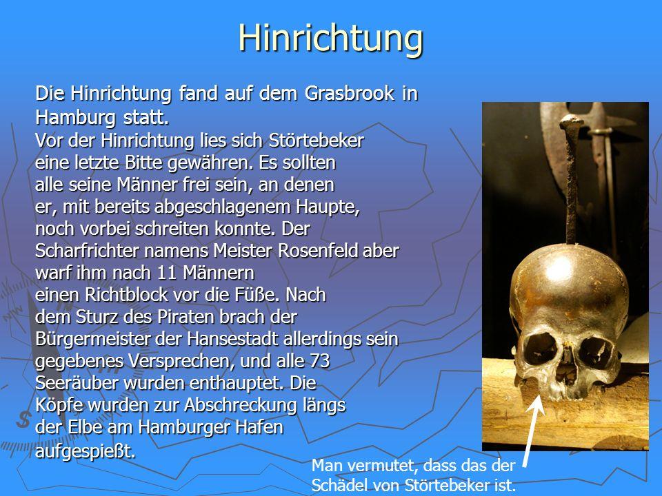 Hinrichtung Die Hinrichtung fand auf dem Grasbrook in Hamburg statt.