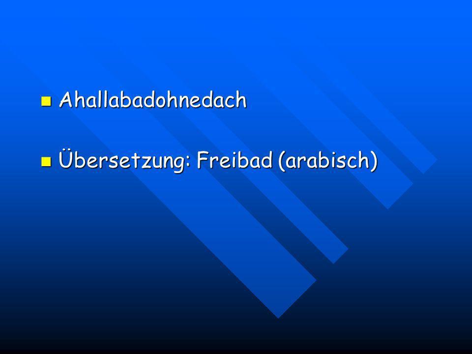 Ahallabadohnedach Übersetzung: Freibad (arabisch)