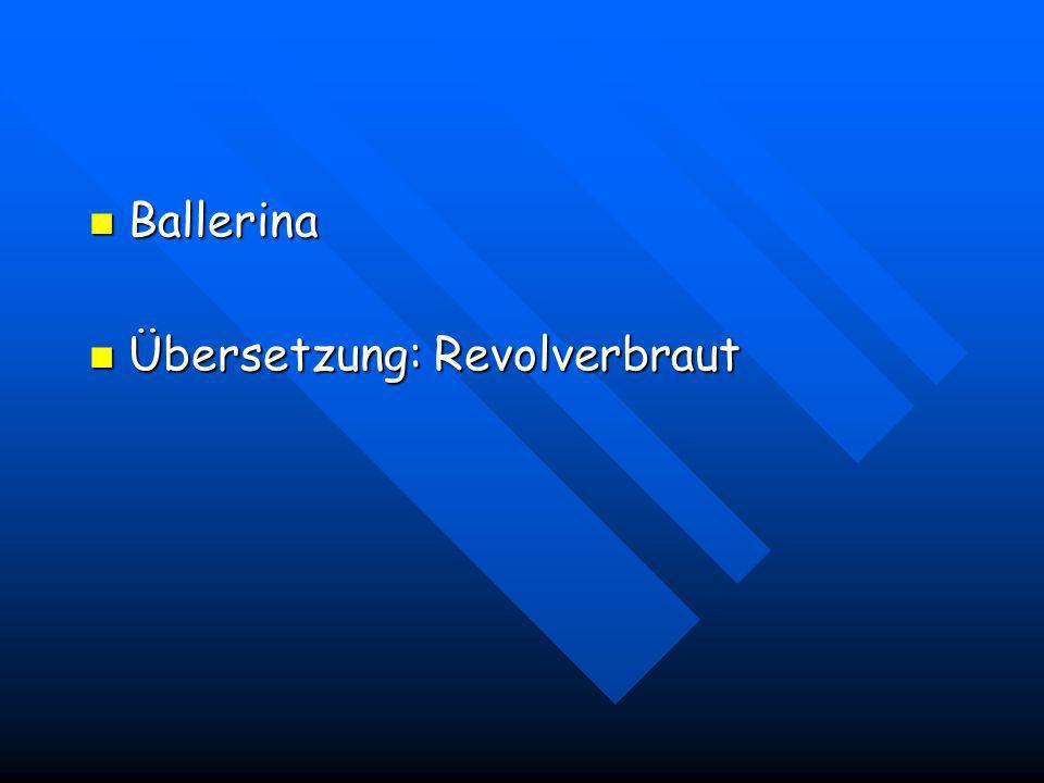 Ballerina Übersetzung: Revolverbraut