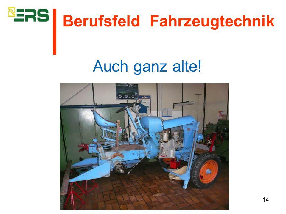 │ Berufsfeld Fahrzeugtechnik Auch ganz alte!