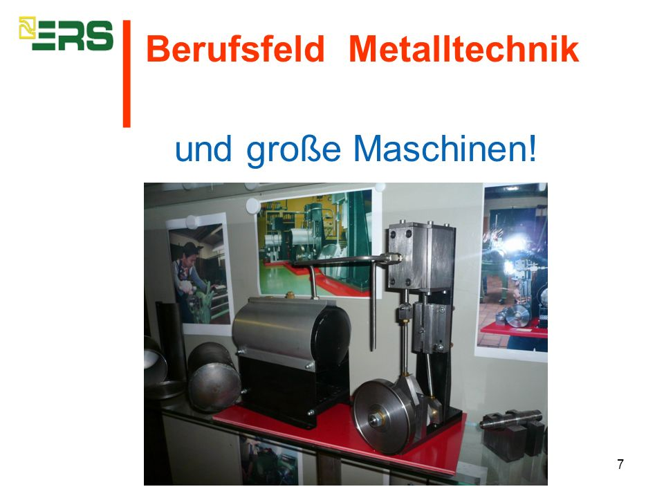 │ Berufsfeld Metalltechnik und große Maschinen!