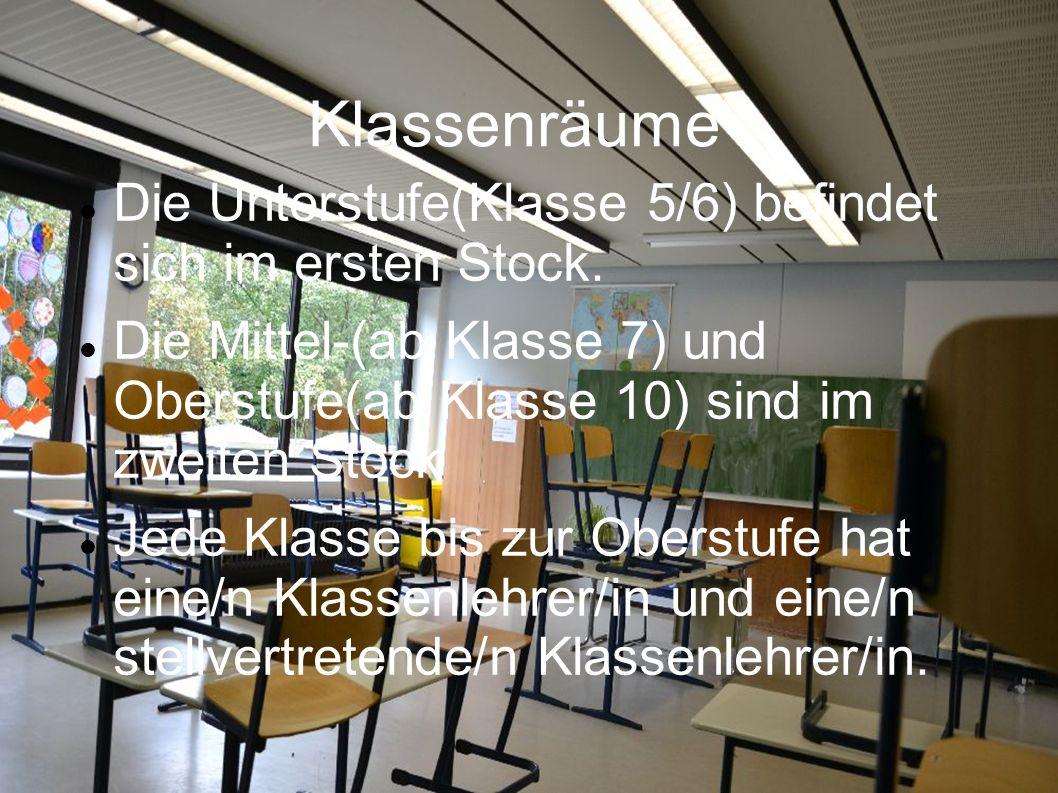 Klassenräume Die Unterstufe(Klasse 5/6) befindet sich im ersten Stock.