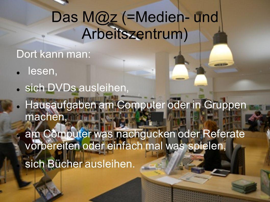 Das M@z (=Medien- und Arbeitszentrum)