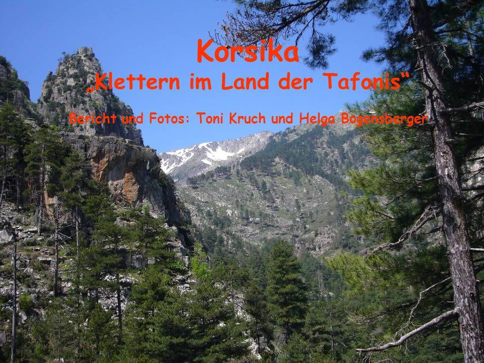"""Korsika """"Klettern im Land der Tafonis Bericht und Fotos: Toni Kruch und Helga Bogensberger"""