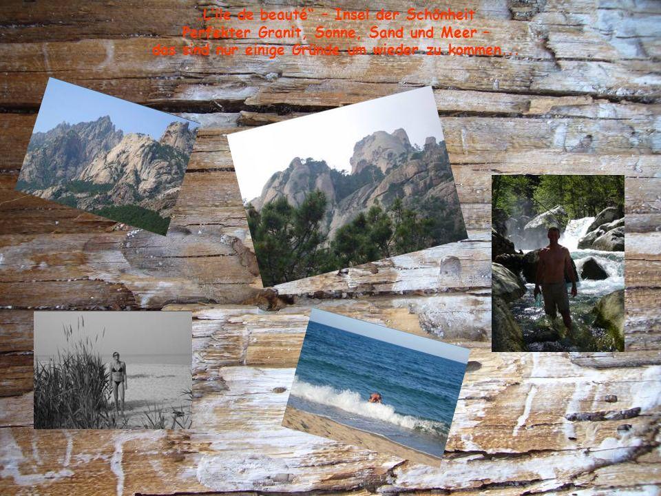 """""""L'ile de beauté – Insel der Schönheit Perfekter Granit, Sonne, Sand und Meer – das sind nur einige Gründe um wieder zu kommen..."""