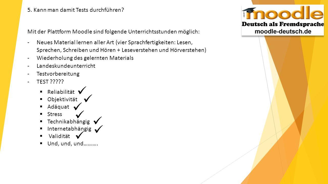        5. Kann man damit Tests durchführen